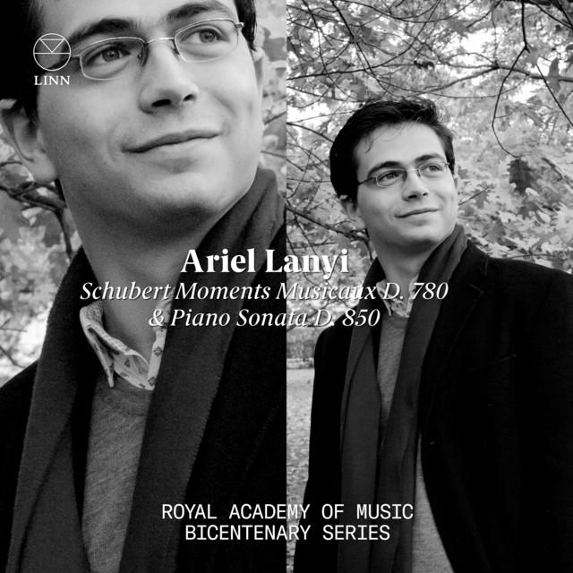 Schubert: Moments musicaux D. 780 & Piano Sonata D. 850 (The Royal Academy of Music Bicentenary Series)