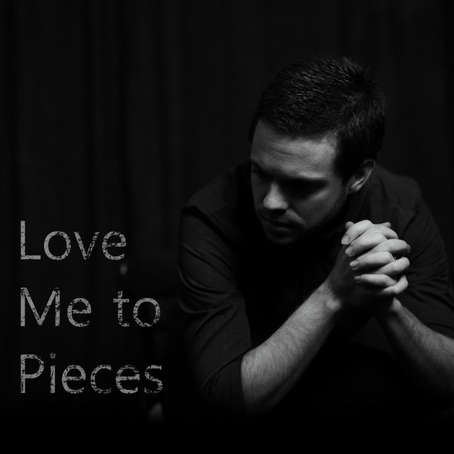 Love Me to Pieces