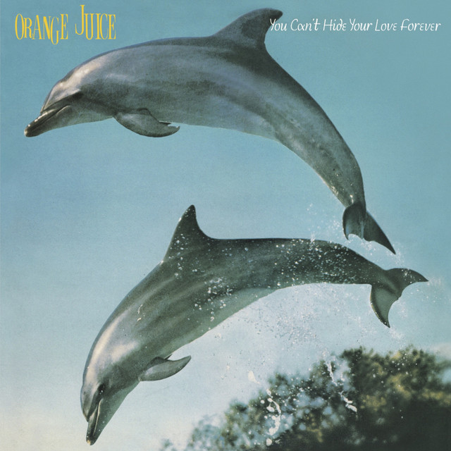 Orange Juice  You Cant Hide Your Love Forever :Replay