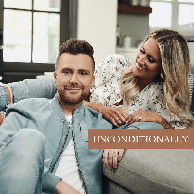 Caleb and Kelsey - Unconditionally