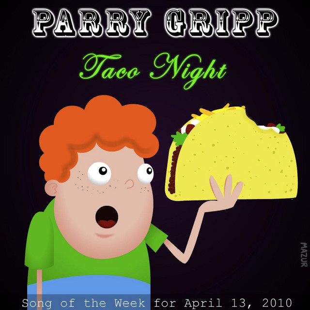 Taco Night by Parry Gripp