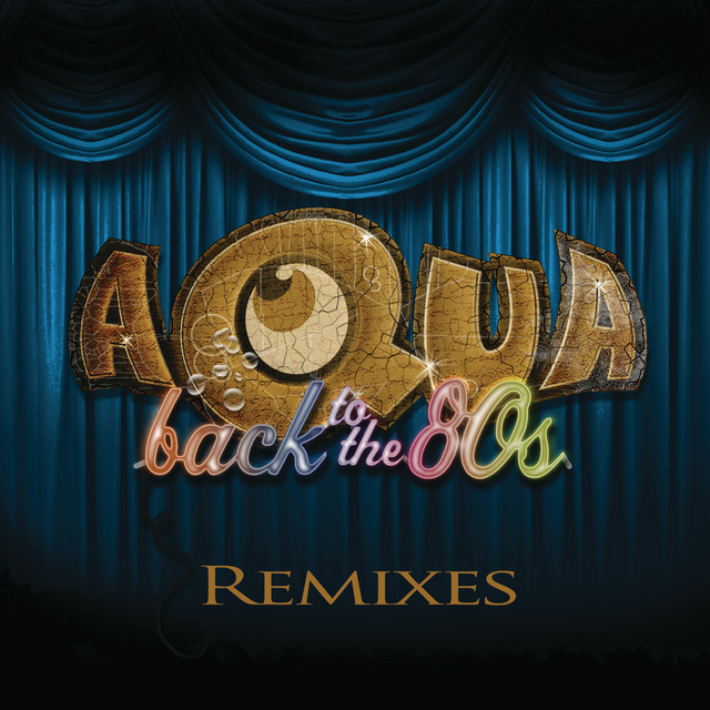 Artwork for Back To The 80´s - Remix by Aqua