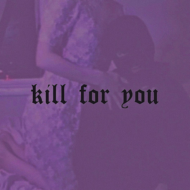 kill for you Image
