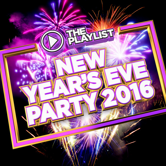 The Playlist - New Year's Eve Party 2016