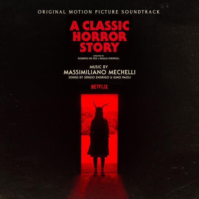 A Classic Horror Story (Original Motion Picture Soundtrack) - Official Soundtrack