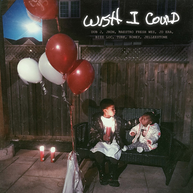 Wish I Could (feat. JRDN, Maestro Fresh Wes, JD Era, Bizz Loc, Turk, Roney & Jelleestone)