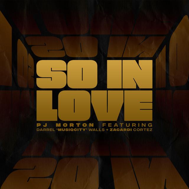 So in Love (feat. Darrel 'MusiqCity' Walls & Zacardi Cortez) by PJ Morton