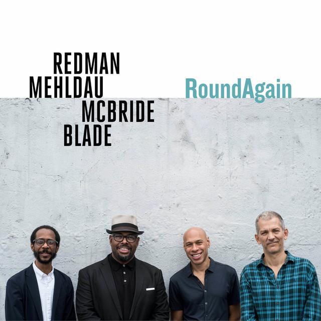 RoundAgain (feat. Brad Mehldau, Christian McBride, Brian Blade)
