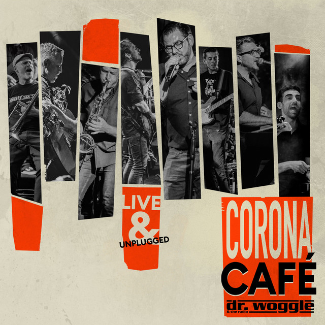 Corona Café Live & Unplugged - Album by Dr. Woggle & The Radio | Spotify