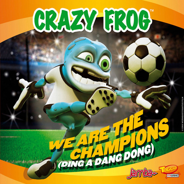 We Are the Champions (Ding A Dang Dong) by Crazy Frog