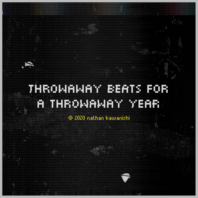 Throwaway Beats for a Throwaway Year, Vol. 1