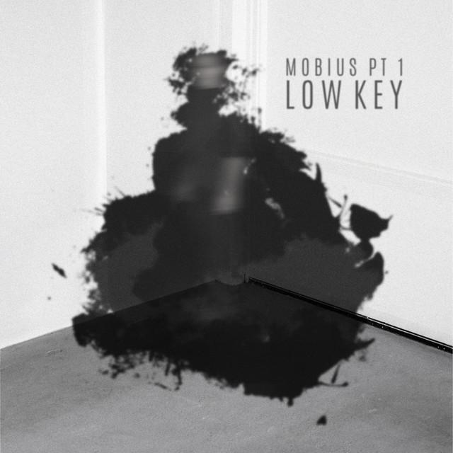 Mobius, Pt. 1: Low Key