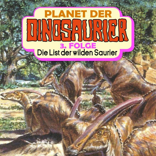 Folge 3: Die List der wilden Saurier Cover