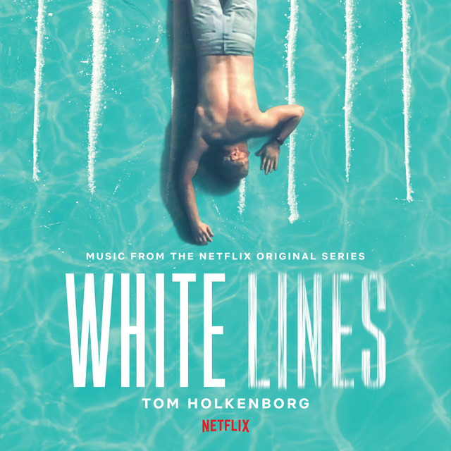 White Lines (Music from the Netflix Original Series)