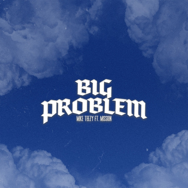 Mike Teezy, Mission - Big Problem