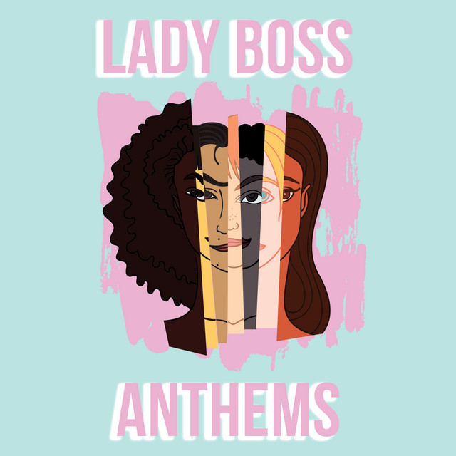 Lady Boss Anthems