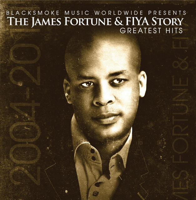 James Fortune & FIYA Story-Greatest Hits