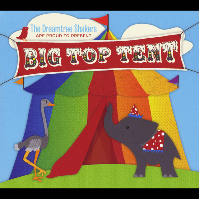 Big Top Tent by The Dreamtree Shakers