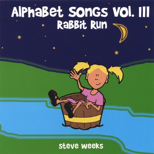 Alphabet Songs Vol. III (Rabbit Run) by Steve Weeks