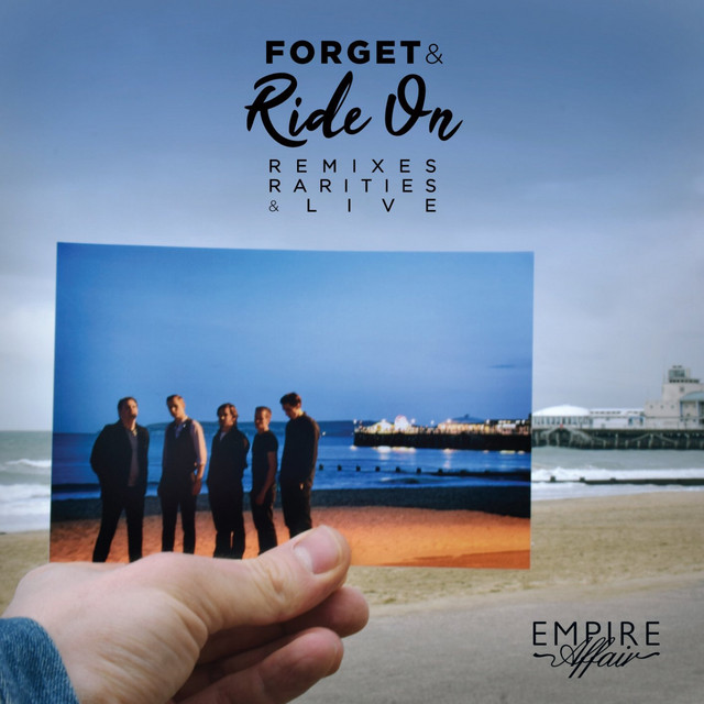Forget & Ride On: Remixes, Rarities & Live