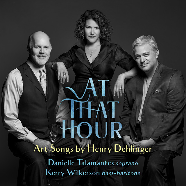 At That Hour - Art Songs by Henry Dehlinger