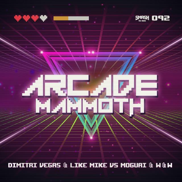 Dimitri Vegas & Like Mike & W&W & Moguai - Arcade Mammoth
