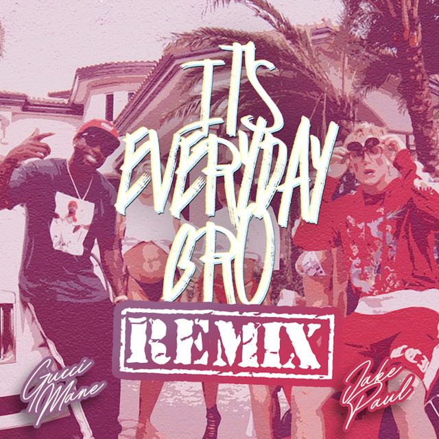 It's Everyday Bro (Remix) [feat. Gucci Mane]