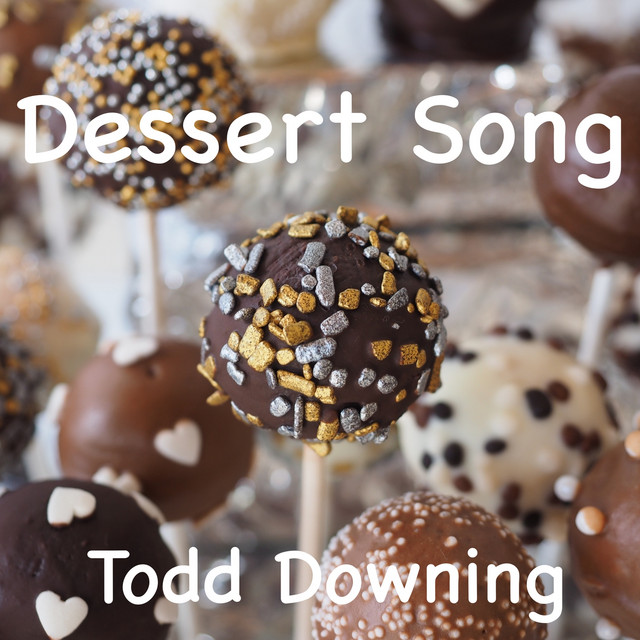 Dessert Song by Todd Downing