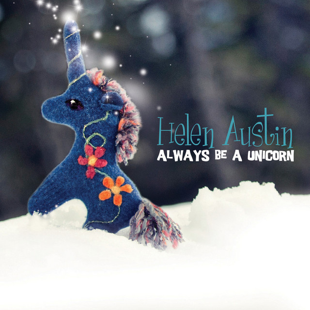 Always Be a Unicorn by Helen Austin