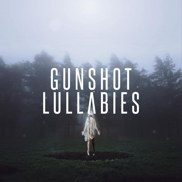 Gunshot Lullabies