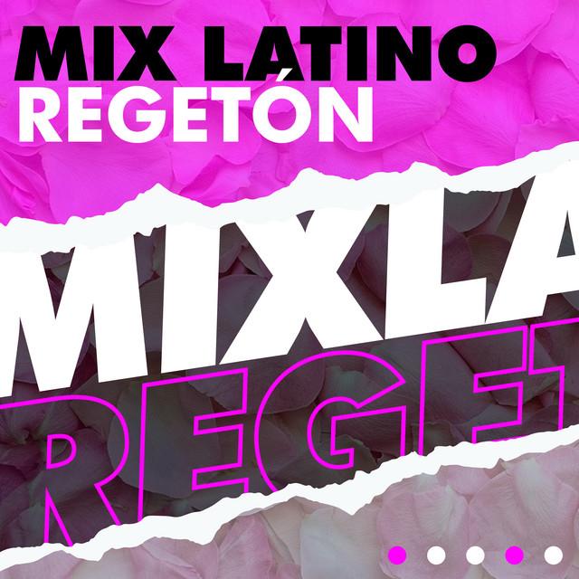 Mix Latino Regetón