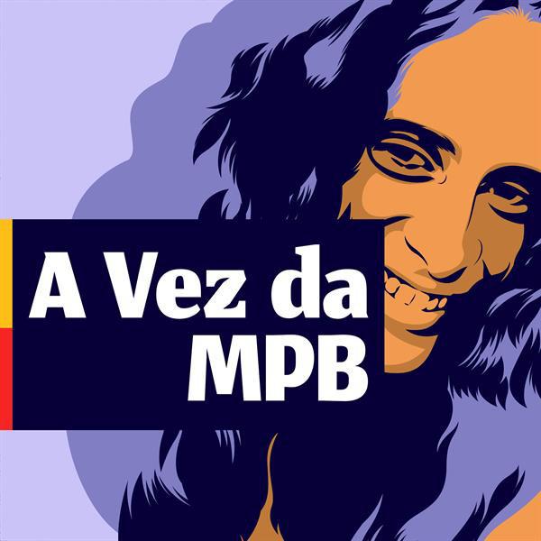 A vez da MPB