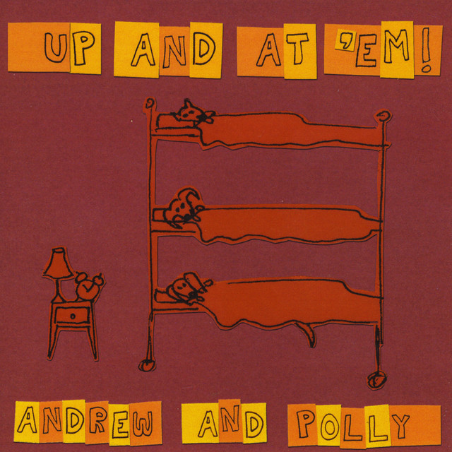 Up and At 'Em! by Andrew & Polly