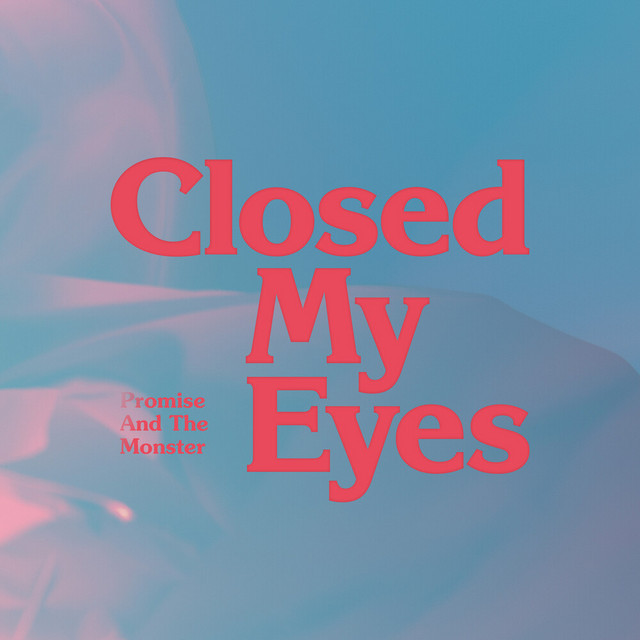 Closed My Eyes