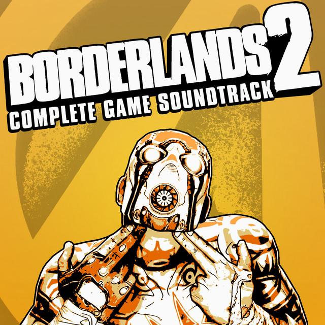 Borderlands 2: Complete (Original Soundtrack)