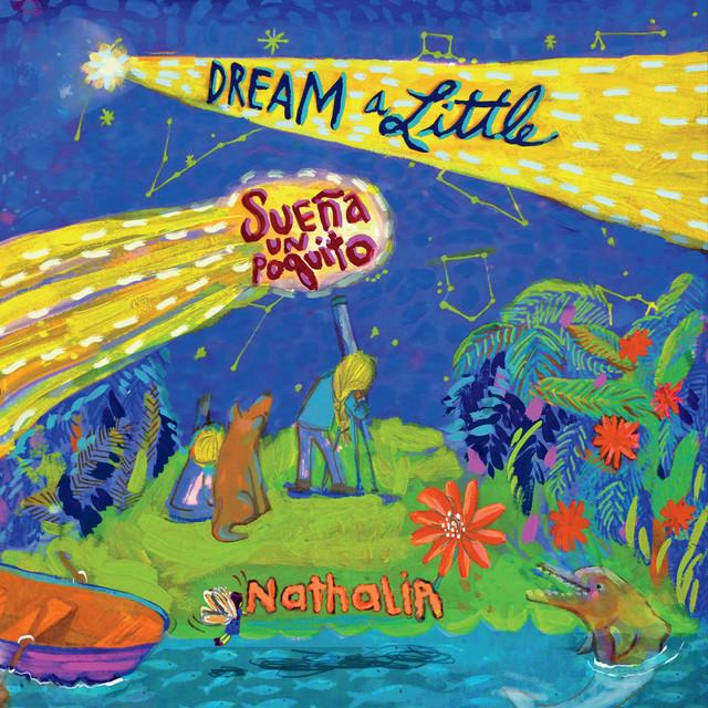 Dream a Little (Sueña un Poquito) by Nathalia