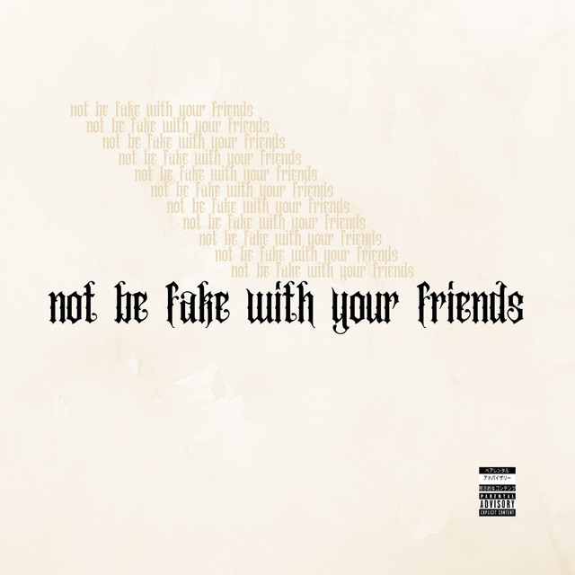 not be fake with your friends