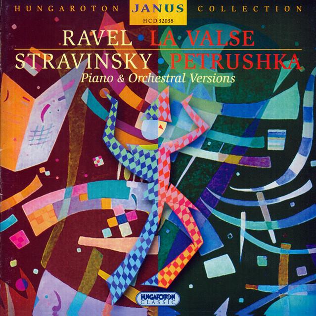 Ravel: La Valse / Stravinsky: 3 Movements From Petrushka / Petrushka