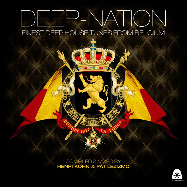 Deep Nation - Finest Deep House Tunes from Belgium (Compiled and Mixed By Henri Kohn & Pat Lezizmo)