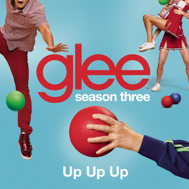 Up Up Up (Glee Cast Version)