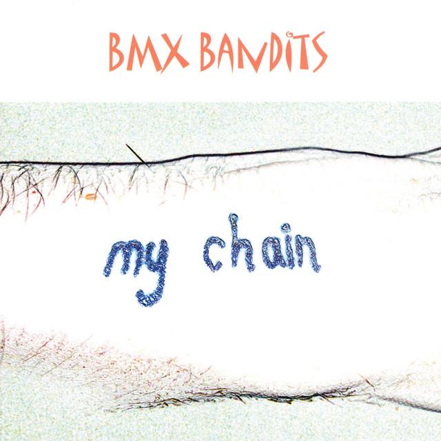 BMX Bandits  My Chain :Replay