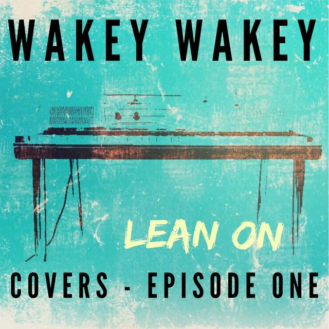 Wakey Wakey Covers - Episode 1