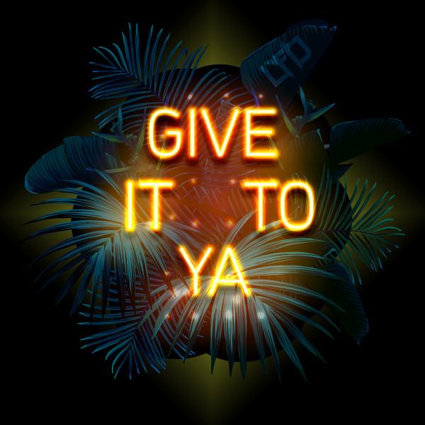 Give It To Ya Image