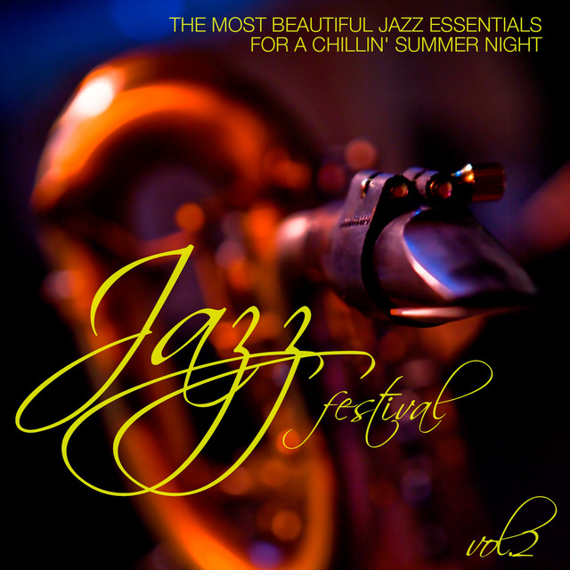 Jazz Festival, Vol. 2 (The Most Beautiful Jazz Essentials for a Chillin' Summer Night)