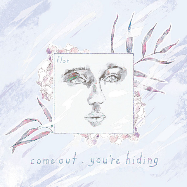 come out. you're hiding (deluxe)