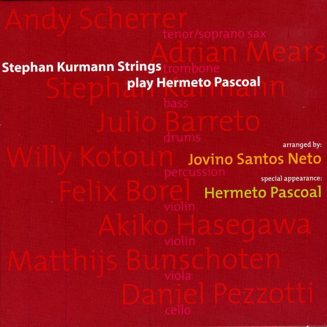 Stephan Kurmann Strings Play Hermeto Pascoal