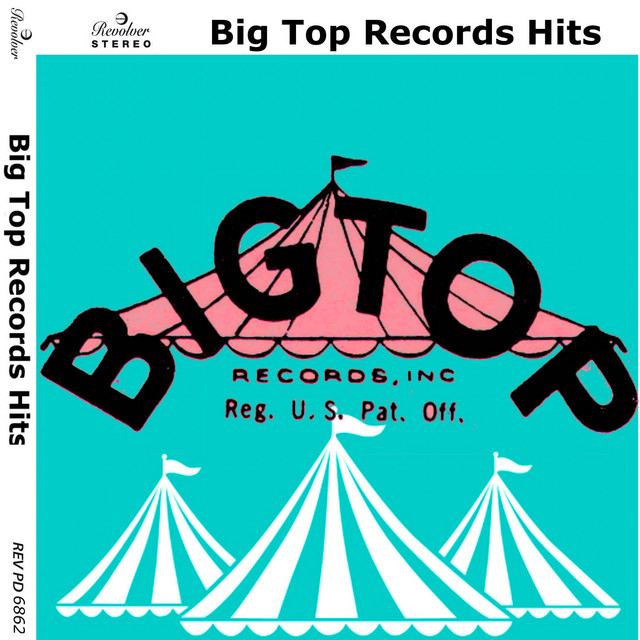Big Top Records Hits - Album by Various Artists | Spotify