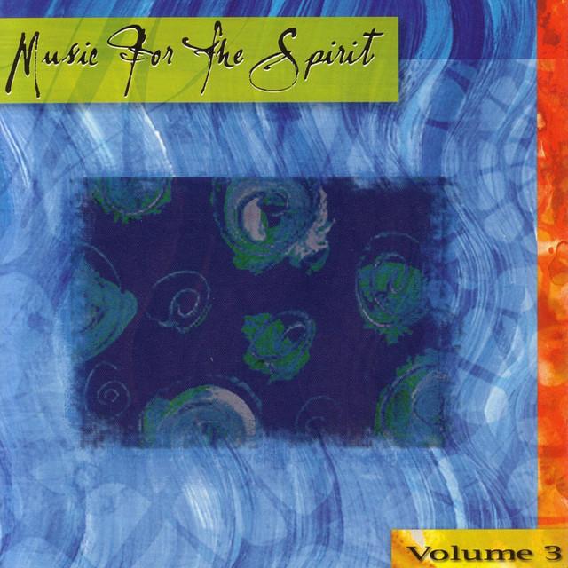 Music for the Spirit, Volume 3
