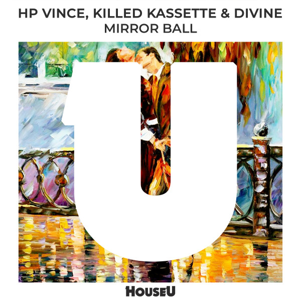 HP Vince & Killed Kassette & Divine - Mirror Ball