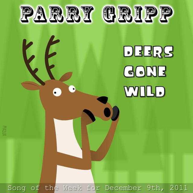 Deers Gone Wild by Parry Gripp